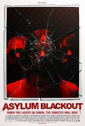 Asylum Blackout - Ngục tù nổi loạn