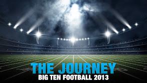The Journey: Big Ten Football 2013 thumbnail