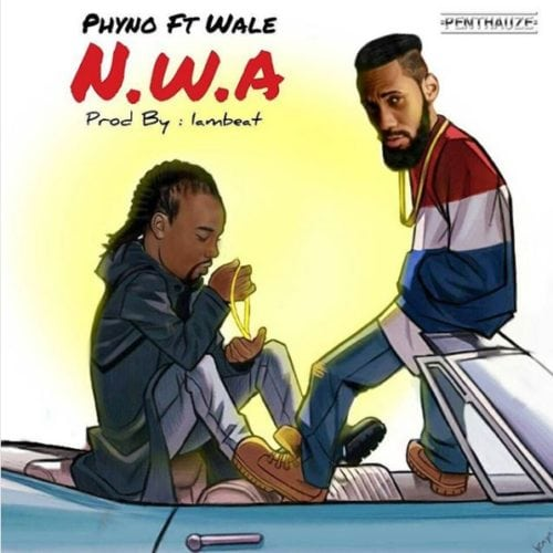 Phyno ft Wale NWA MP3 music download, latest Naija music, song