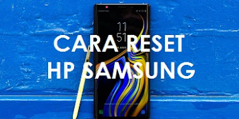 Cara Hard Reset / Factory Reset Semua HP Samsung