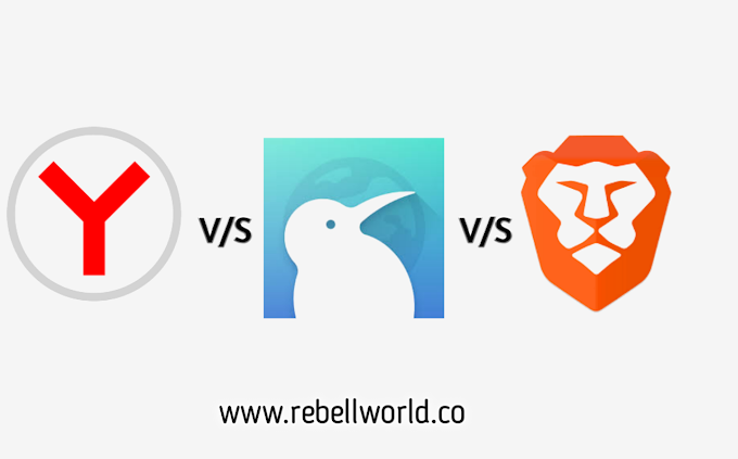 Brave Browser Vs Kiwi Browser Vs Yandex Browser
