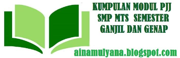 Kumpulan Modul PJJ SMP MTs  Semester Ganjil dan Genap Tahun 2020/2021