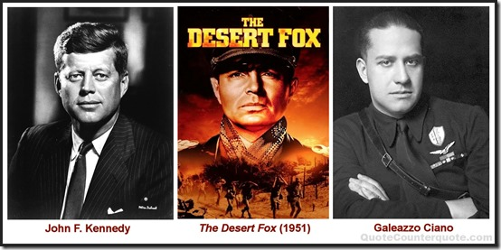 JFK, Desert Fox, Count Ciano