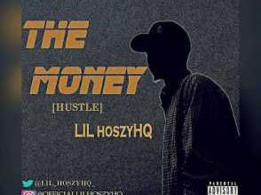 [Music]: Lil HoszyHQ -The Money