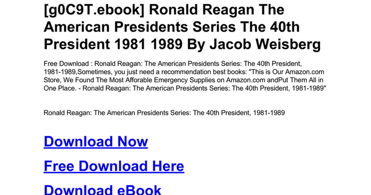 Ronald Reagan The American Presidents Series The 40th President 1981