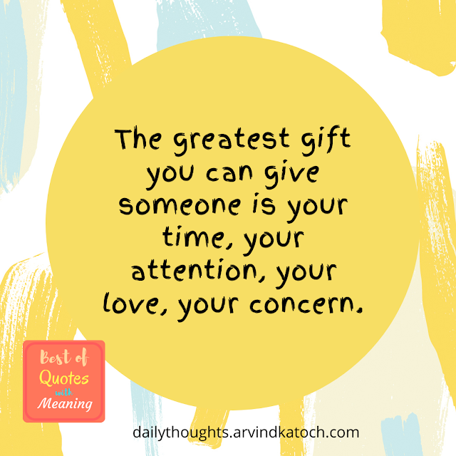 Quote, meaning, daily thought, time, attention, love