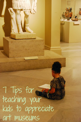 7 tips for teaching your kids to appreciate art museums