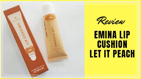 [Review] Emina Lip Cushion Let It Peach