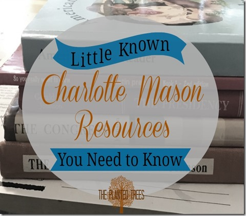 Little Known Charlotte Mason Resources