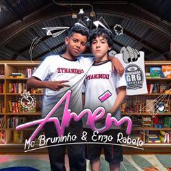 MC Bruninho e Enzo Rabelo – Amém