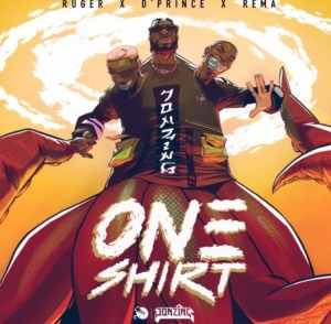 Rema, Ruger & D'Prince – One Shirt