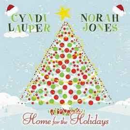 Cyndi Lauper feat. Norah Jones - Home For The Holidays Lyrics