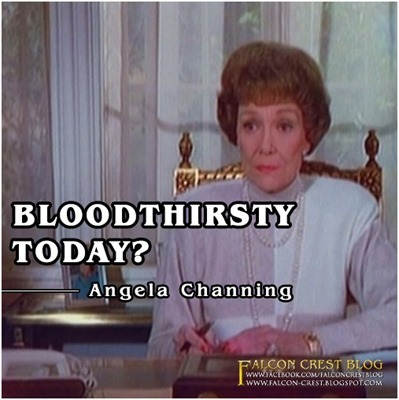 #181_Angela_Bloodthirsty today_Falcon Crest