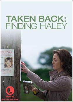Baixar 18 Taken Back: Em Busca de Haley   Dublado   HDRip XviD e RMVB Download
