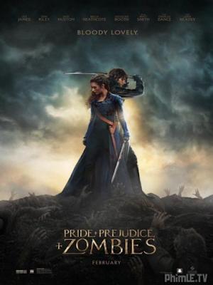 Phim Kiêu Hãnh, Định Kiến và Thây Ma - Pride And Prejudice And Zombies (2016)