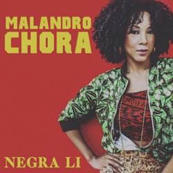 Negra Li – Malandro Chora