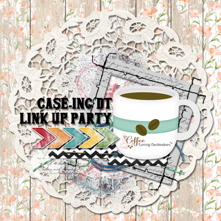http://coffeelovingcardmakers.com/2017/04/caseing-dt-link-up-party-12/