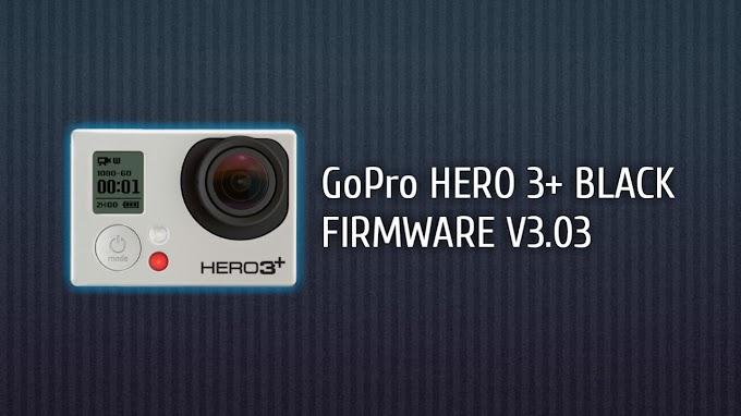 GOPRO HERO 3+ BLACK FIRMWARE V3.03 (TERBARU)