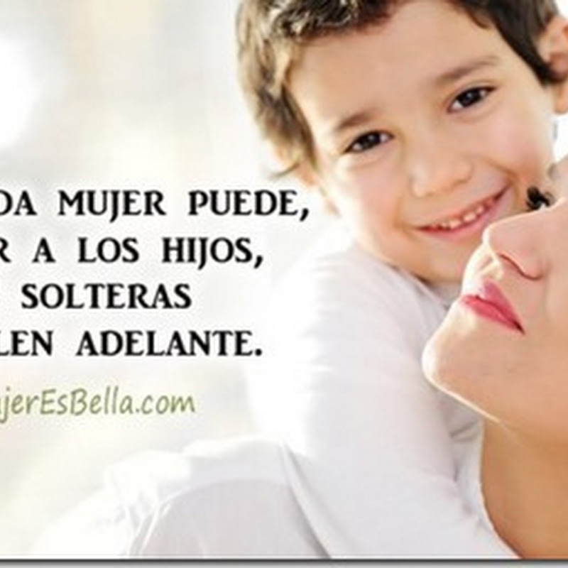 Best Imagenes Con Frases De Madres Solteras Image Collection