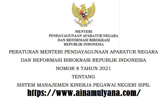 Permenpan RB Nomor 8 Tahun 2021 Tentang Sistem Manajemen Kinerja Pegawai Negeri Sipil (PNS)