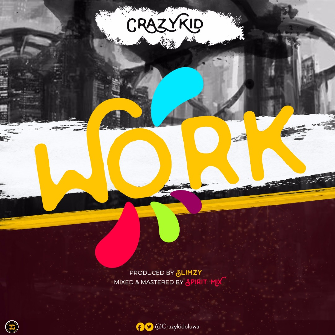 "[MUSIC]: OMOGBOLAHAN - ""WORK"""