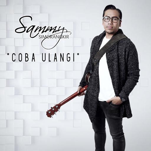 Download Lagu Sammy Simorangkir - Coba Ulangi Mp3