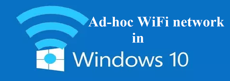 ad-hoc WiFi network in Windows 10