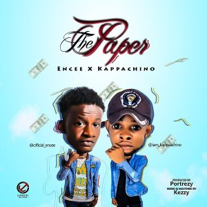 [MUSIC] ENCEE FT KAPPACHINO-THE PAPER