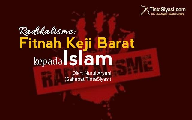 Radikalisme: Fitnah Keji Barat kepada Islam