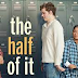 REVIEW OF NETFLIX YOUTH ROMANCE-DRAMA 'THE HALF OF IT' WITH AN LGBT TWIST