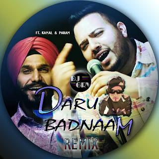 Daru Badnaam, Kamal & Param - DJ GRV Remix