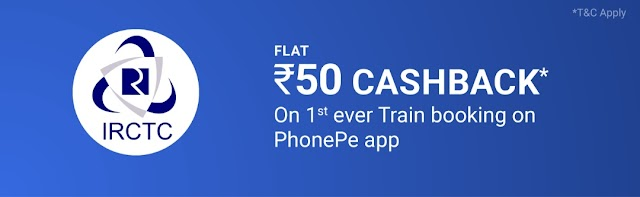 Phonepe - Flat ₹50 Cashback on First Ever Train Booking on PhonePe App