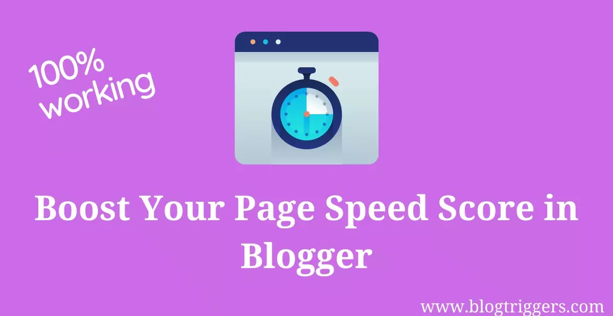 Increase Page Speed in blogger in 2021