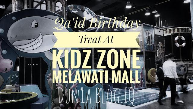 Kidz Zone Melawati Mall - Hadiah Birthday Untuk Qa'id