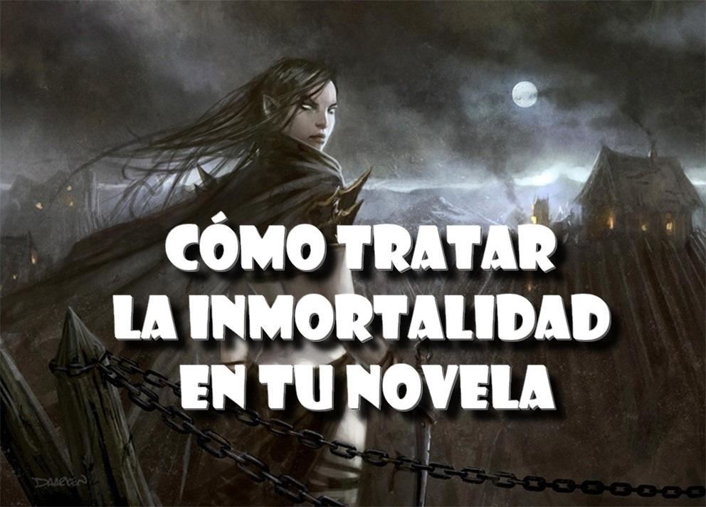[como+tratar+la+inmortalidad+en+tu+novela+de+fantasia+como+escribir+una+novela+magia%5B5%5D]