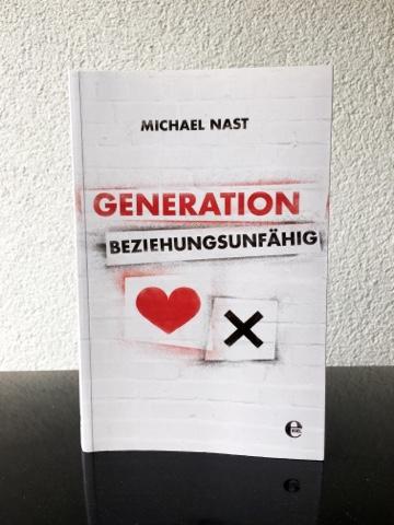 Generation Beziehungsunfähig - Michael Nast
