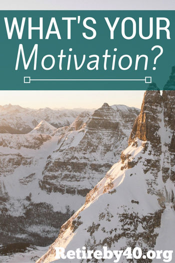 What's your motivation? Retire