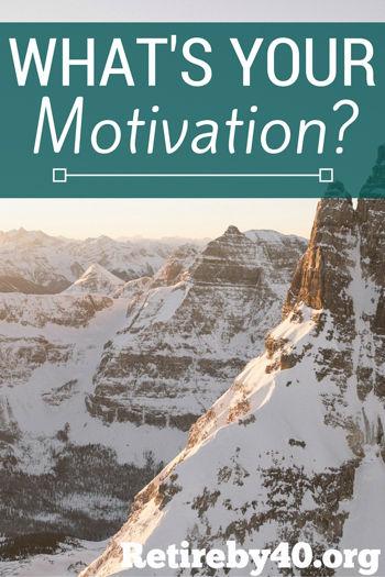 What's your motivation? Retire