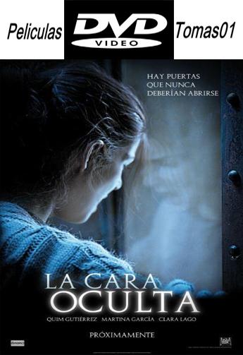 La Cara Oculta (2011) DVDRip