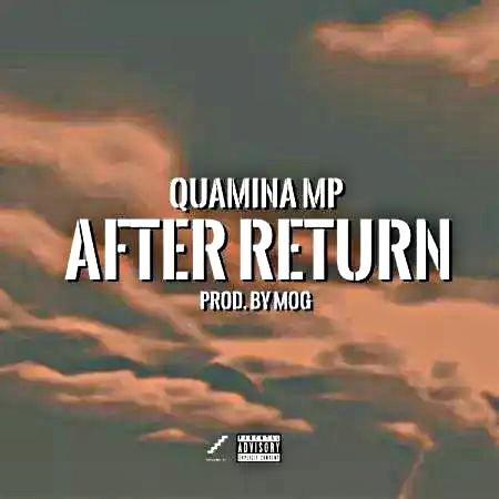 Quamina MP – After Return (BrytGh.Com