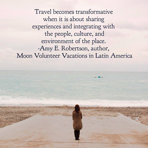 Travel becomes transformative when it is about sharing experiences and integrating with the people, culture, and environment of the place.