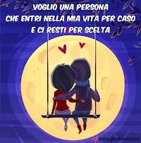 frasi d'amore innamorati voglio una persona che entri nella mia vita per caso e ci resti per scelta.jpg