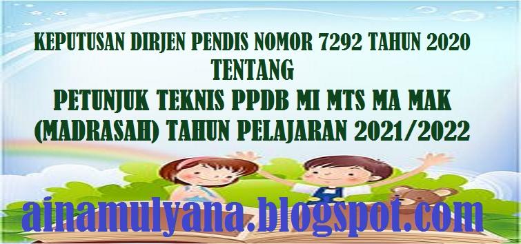 Petunjuk Teknis atau Juknis PPDB MI MTS MA MAK (Madrasah) Tahun Pelajaran 2021/2022