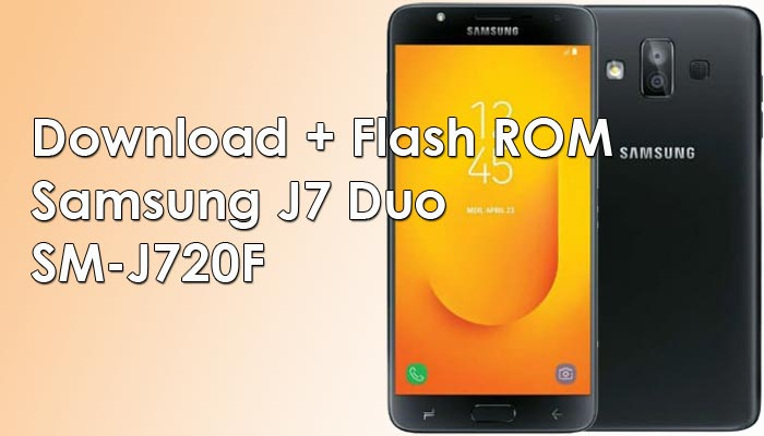 Download dan Cara Flash / Install Stock ROM Samsung J7 Duo