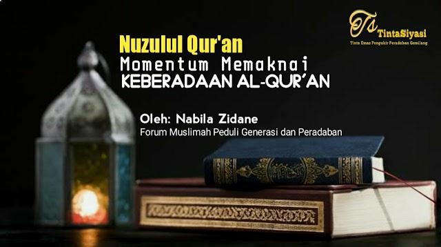 Nuzulul Qur'an, Momentum Memaknai Keberadaan Al-Qur'an