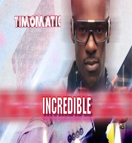 Timomatic - Incredible Lyrics
