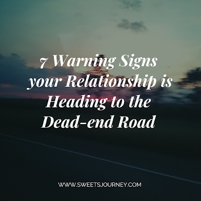 Warning signs your relationship is heading to the dead end road