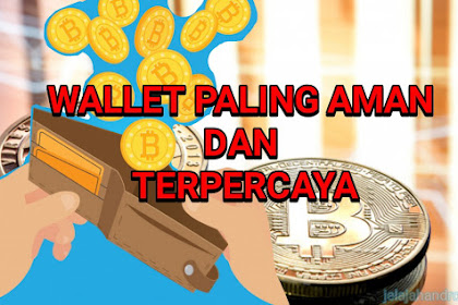 Paling Aman, 2 Rekomendasi Wallet Bitcoin Indonesia Aman dan Terpercaya 2020