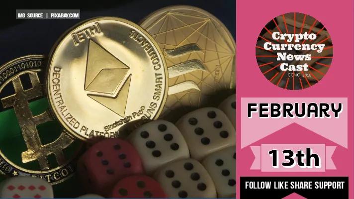 Crypto News Cast February 13th 2021 ?