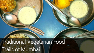 Traditional Vegetarian Food Trails of Mumbai